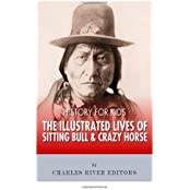 History for Kids: The Illustrated Lives of Sitting Bull and Crazy Horse