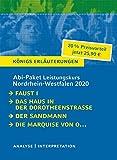 Abitur-Paket Nordrhein-Westfalen 2020. Deutsch Leistungskurs - Königs Erläuterungen:: Faust I, Das Haus in der Dorotheenstraße, Der Sandmann, Die Marquise von O...