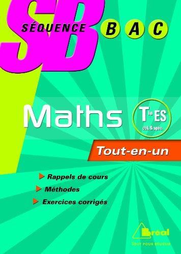 Mathématiques Tle ES Enseignement obligatoire et de spécialité : Tout-en-un