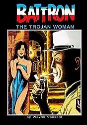 Battron: The Trojan Woman by Wayne Vansant (2013-05-31)