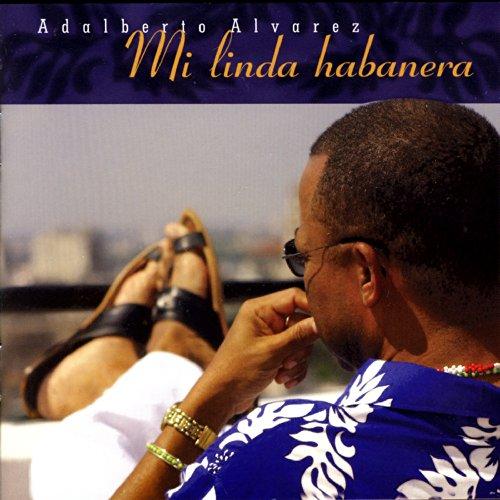 Mi Linda Habanera - Adalberto Alvarez
