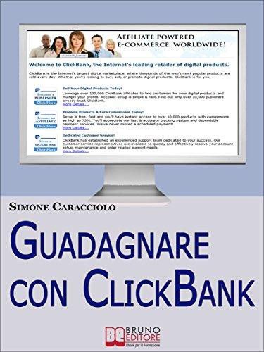 Guadagnare con ClickBank. Come Guadagnare con le Affiliazioni ...