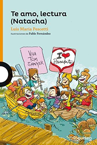 Te amo, lectura / I Love Reading par Luis Maria Pescetti