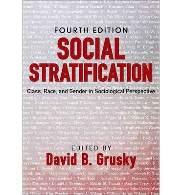 [(Social Stratification: Class, Race, and Gender in Sociological Perspective)] [Author: David B. Grusky] published on (February, 2014)