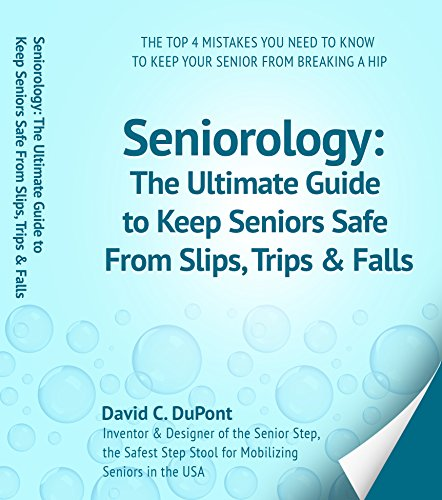 seniorology-the-ultimate-guide-to-keep-seniors-safe-from-slips-trips-falls-the-top-4-mistakes-you-ne