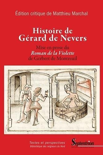 Histoire de Gérard de Nevers : Mise en prose du Roman de la Violette de Gerbert de Montreuil