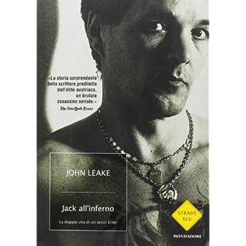 Jack All'inferno. La Doppia Vita Di Un Serial Killer