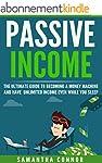 Passive Income: The Ultimate Guide To...