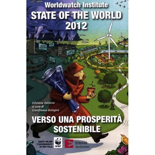 State Of The World 2012. Verso Una Prosperità Sostenibile