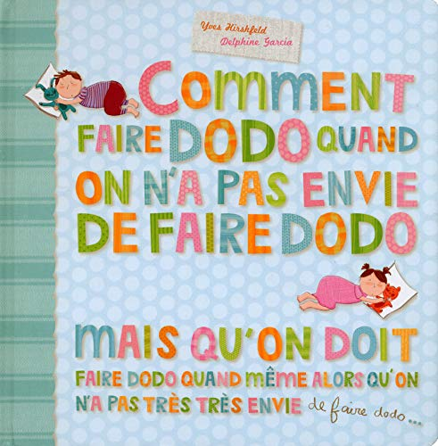 Comment faire dodo quand on n'a pas envie de fairedodo...