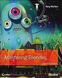 Mastering Blender by Tony Mullen (2012-11-28)