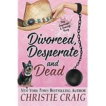 Divorced, Desperate and Dead (Divorced and Desperate)