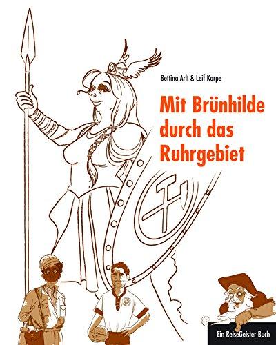 Mit Brünhilde durch das Ruhrgebiet: Ein ReiseGeister-Buch