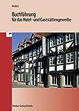Buchführung für das Hotel- und Gaststättengewerbe, Lehrbuch - Karl J Wolfert