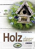 Holz: im naturnahen Garten (Garten kurz & gut)