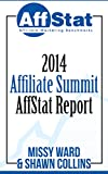 2014 Affiliate Summit AffStat Report: Affiliate Marketing Benchmarks (English Edition)