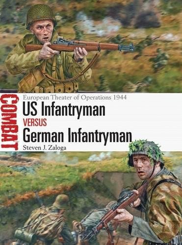 US Infantryman vs German Infantryman: European Theater of Operations 1944 (Combat)