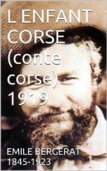 L ENFANT CORSE (conte corse) 1919 par [BERGERAT      1845-1923, EMILE]