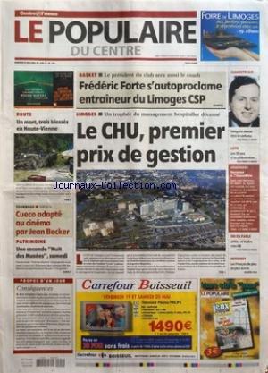 POPULAIRE DU CENTRE (LE) [No 116] du 19/05/2006 - ROUTE - UN MORT TROIS BLESSES EN HAUTE-VIENNE - TOURNAGE - CUECO ADAPTE AU CINEMA PAR JEAN BECKER - PATRIMOINE - UNE SECONDE NUIT DES MUSEES SAMEDI - PROPOS D'UN JOUR - CONSEQUENCES - BASKET - LE PRESIDENT DU CLUB SERA AUSSI LE COACH - FREDERIC FORTES S'AUTOPROCLAME ENTRAINEUR DU LIMOGES CSP - LIMOGES - UN TROPHEE DU MANAGEMENT HOSPITALIER DECERNE - LE CHU PREMIER PRIX DE GESTION - CLEARSTREAM - GERGORIN AVOUE ETRE LE CORBEAU - LOTO - LES 30 ANS