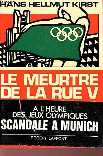 LE MEURTRE DE LA RUE V / A L'HEURE DES JEUX OLYMPIQUES SCANDALE A MUNICH.