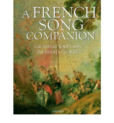 [(A French Song Companion)] [ By (author) Graham Johnson, By (author) Richard Stokes, Translated by Richard Stokes ] [May, 2002]