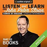 Books 2 (Lesson 11): Listen and learn con John Peter Sloan