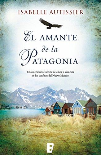 Libro ambientado en la Patagonia: El amante de la Patagonia de Isabelle Autissier