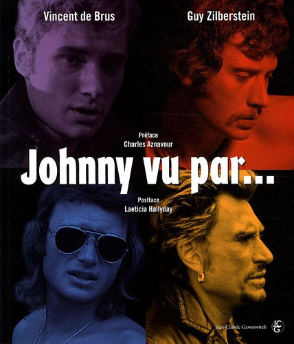 Johnny vu par. par Vincent de Brus, Guy Zilberstein