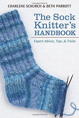 The Sock Knitter's Handbook: Expert Advice, Tips, & Tricks