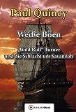 Weiße Böen: Wild Bull Turner und die Schlacht um Savannah (William Turner - Seeabenteuer 5) - Paul Quincy