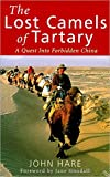 Front cover for the book The Lost Camels of Tartary by John Hare