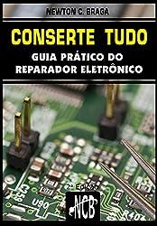 Conserte tudo: Guia prático do reparador eletrônico (Service, Reparação e Instalação Livro 1) (Portuguese Edition)