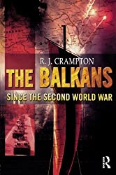 The Balkans Since the Second World War by R. J. Crampton (2002-03-20)