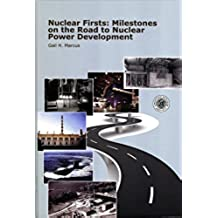 Nuclear Firsts: Milestones on the Road to Nuclear Power Development (English Edition)