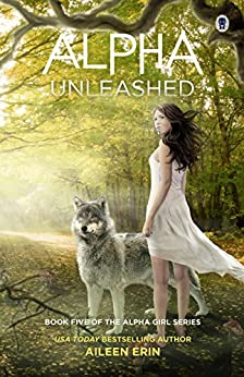 Alpha Unleashed (Alpha Girl)