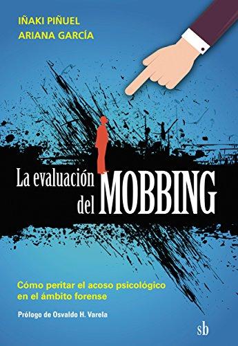 La evaluación del Mobbing: Cómo peritar el acoso psicológico en el ámbito forense