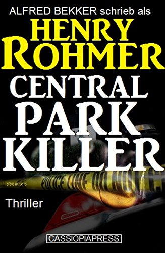 Central Park Killer: Thriller (Alfred Bekker Thriller 15)
