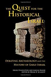 The Quest for the Historical Israel: Debating Archaeology and the History of Early Israel (Archaeology and Biblical Studies) by Israel Finkelstein (2007-10-24)
