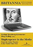 Sh@kespeare in the Media: From the Globe Theatre to the World Wide Web (Britannia)