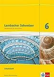 Lambacher Schweizer Mathematik 6. Ausgabe Baden-Württemberg: Arbeitsheft plus Lösungsheft Klasse 6 (Lambacher Schweizer. Ausgabe für Baden-Württemberg ab 2014)