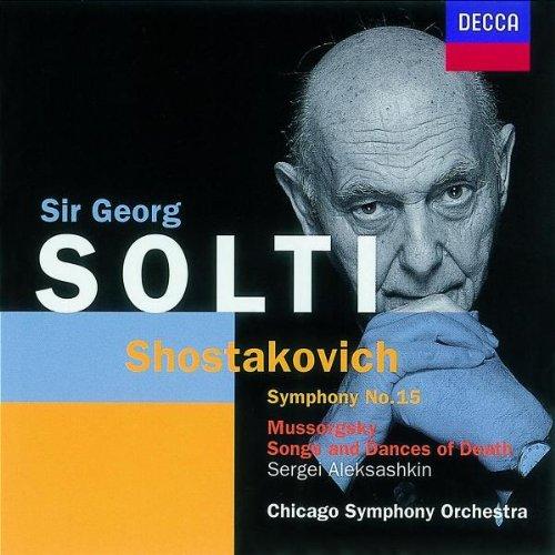 Chostakovitch : Symphonie N° 15 / Moussorgsky : Chants et danses de la Mort
