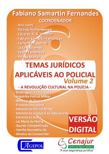 Temas Jurídicos Aplicáveis ao Policial (A Revolução Cultural na Polícia Livro 2) (Portuguese Edition)