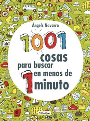1001 cosas para buscar en menos de 1 minuto (Juega y aprende) por Àngels Navarro