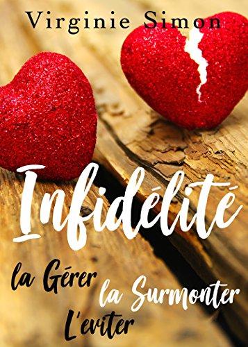 Guide sur l'Infidélité: La Gérer, La Surmonter, L'éviter par Virginie Simon