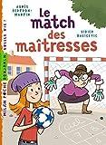 Le match des maîtresses by Agnès Bertron-Martin (2015-08-19)