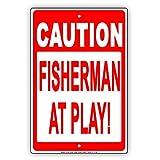 caution Fisherman at Play. Canna da pesca Ridicolo humor Funny allarme attenzione Avvertenza alluminio metallo targa in metallo 8