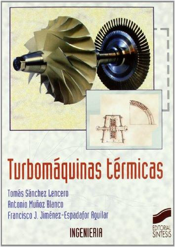 Descargar Libro Turbomáquinas térmicas (Síntesis ingeniería) de Tomás Sánchez Lencero