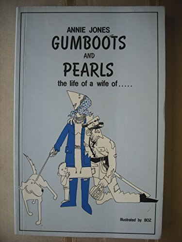 Gumboots and Pearls: The Life of a Wife of.... by Annie Jones (1990-08-06)
