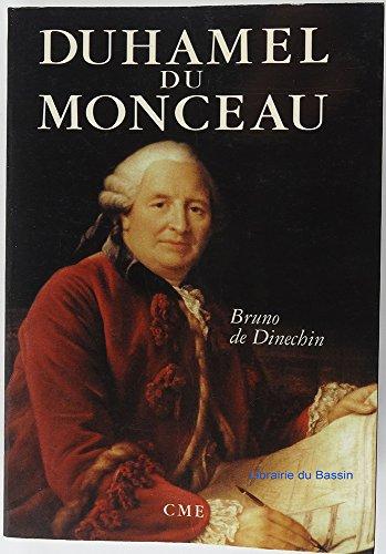 Duhamel du Monceau : Un savant exemplaire au siècle des lumières par Bruno Dupont de Dinechin