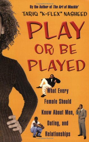 Preisvergleich Produktbild Play or Be Played: What Every Female Should Know About Men, Dating, and Relationships
